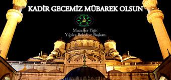 Başkan Yiğit'in Kadir Gecesi Mesajı