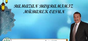 Başkan Çam'ın Ramazan Bayramı Kutlama Mesajı