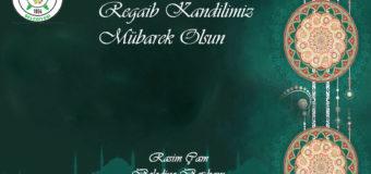 Başkan Rasim Çam'ın Regaib Kandili Mesajı.
