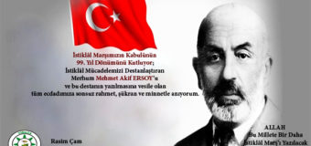 Başkan Çam'ın İstiklal Marşı'nın Kabulü ve Mehmet Akif Ersoy'u Anma Günü Mesajı.